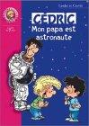 Cédric : Mon papa est astronaute
