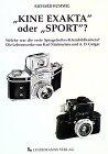 Kine Exakta oder Sport?. Welche war die erste Spiegelreflex-Kleinbildkamera? Die Lebenswerke von Karl Nüchterlein und A. O. Gelgar