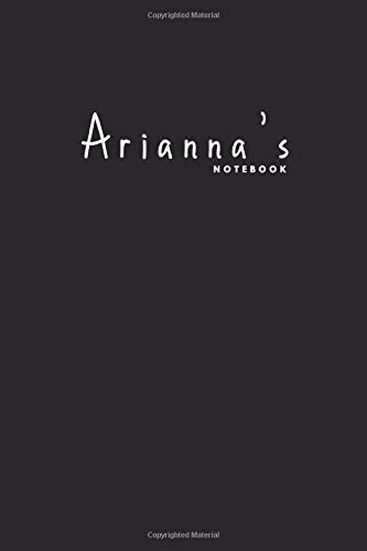 Arianna's notebook: Custom made notebook journal for girls | Arianna Personalized Name Birthday Gift For Women | Taccuino Quaderno Libretto Diaria Personalizzato con Nome per ragazze donne.. 110 Pages