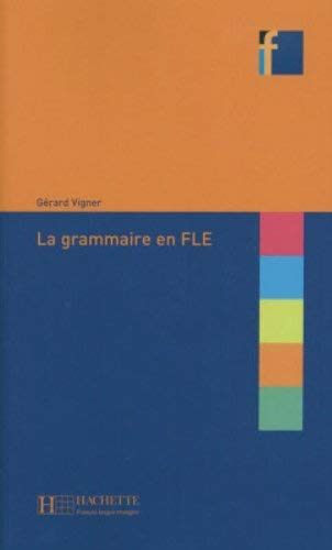 La Grammaire En Fle (French Edition) by Gerard Vigner (2014-12-01)