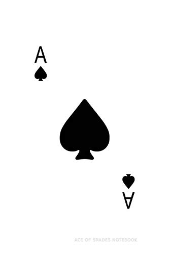 Ace Of Spades: Poker Card Notebook With Lined Wide Ruled Paper For Work, Home Or School. Cool Notepad Journal For Taking Notes, Diaries Or Journaling For Poker Fans & Players.