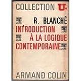 Introduction à la logique contemporaine - . Robert Blanché,... 4e édition revue