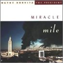 Miracle Mile by Wayne Horvitz & President