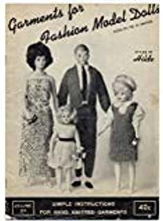 GARMENTS FOR FASHION MODEL DOLLS, Sizes 9 1/2 to 15 inches: Simple Instructions for Hand Knitted Garments. Volume 104.