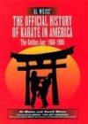 Al Weiss' the Official History of Karate in America: The Golden Age : 1968-1986 - Al Weiss