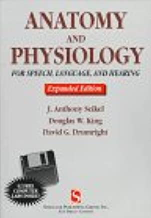 Anatomy and Physiology for Speech, Language, and Hearing: With Disk