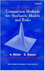 Comparison Methods for Stochastic Models and Risks (Wiley Series in Probability and Statistics)