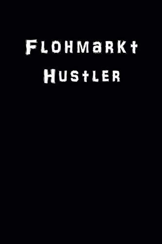 Flohmarkt Hustler: 120 karierte Seiten DIN A5 I Notizbuch für Flohmarkt Sammler Fans Ideen Geschenk