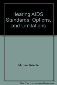 Hearing Aids - Standards, Options, and Limitations