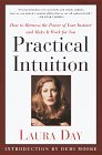 Practical Intuition:: How to Harness the Power of Your Instinct and Make It Work for You