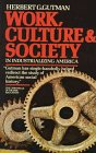 Work, Culture and Society in Industrializing America