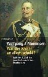 Wolfgang J. Mommsen: War der Kaiser an allem schuld?