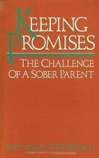 Keeping Promises: The Challenge of a Sober Parent