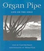Organ Pipe: Life on the Edge (Desert Places)