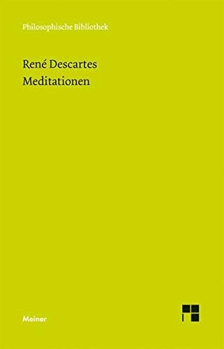 Meditationen über die erste Philosophie (Philosophische Bibliothek) by René Descartes (2009-08-01)