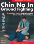 Chin Na in Groundfighting: Principles, Theory and Submission Holds for All Martial Styles