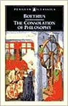 The Consolation of Philosophy Publisher: Penguin Classics