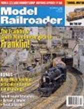 Model Railroading Magazine, December 1999: The Franklin & South Manchester Gets to Franklin