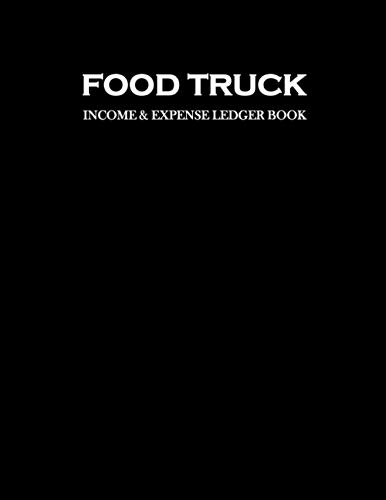 Food Truck Income and Expense Ledger Book: Simple Large...