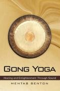 Gong Yoga: Healing and Enlightenment Through Sound