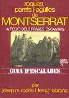 Roques, parets i agulles de Montserrat. IV. Regió dels Frares ...