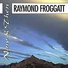 Now & Then By Raymond Froggatt (1998-04-06)