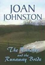 The Rancher and the Runaway Bride (Center Point Premier Romance (Large Print)) by Joan Johnston (2006-03-04)