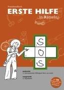 Erste Hilfe in Rätseln: Praxishandbuch mit 200 Rätseln für den Erste Hilfe Unterricht: Praxishandbuch mit 200 Rtseln fr den Erste Hilfe Unterricht