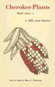 Cherokee Plants: Their Uses-- A 400 Year History