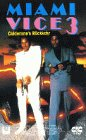 Miami Vice 3 - Calderone's Rückkehr [VHS]