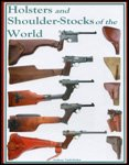 Holsters and Shoulder Stocks of the World