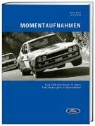 Momentaufnahmen: Eine Zeitreise durch 75 Jahre Ford Motorsport in Deutschland