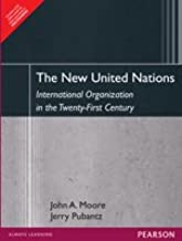 New United Nations: International Organization In The Twenty-First Century, 1/e PB