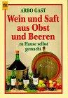 Wein und Saft aus Obst und Beeren