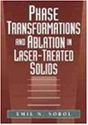 Phase Transformations and Ablation in Laser-Treated Solids
