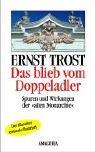 """Das blieb vom Doppeladler: Spuren und Wirkungen der """"alten Monarchie"""""""