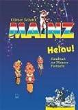 Mainz Helau!: Handbuch zur Mainzer Fastnacht