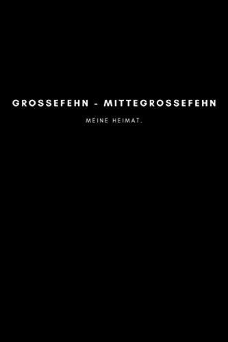 Großefehn - Mittegroßefehn: Notizbuch, Notizblock, Notebook | Punktraster, Punktiert, Dotted | 120 Seiten, DIN A5...