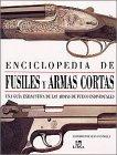 Enciclopedia de fusiles y armas cortas
