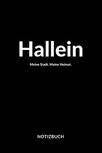 Hallein: Notizblock | Notizbuch | DIN A5, 120 Seiten | Liniert, Linien, Lined | Notizen, Termine, Planer, Tagebuch, Organisation | Deine Stadt, Dorf, Region und Heimat