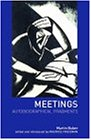 Meetings: Autobiographical Fragments
