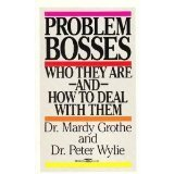 Problem Bosses: Who They Are and How to Deal With Them
