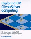 Compare Textbook Prices for Exploring IBM Client/Server Computing  ISBN 9781885068040 by Bolthouse, David