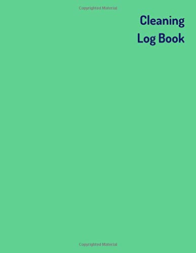 """Cleaning Log Book: Tracking Register to Record Cleaning Details For Offices & Businesses – Green Design Soft Cover (8.5""""x11"""" 120 pages)"""