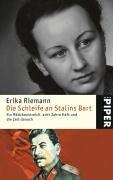 Die Schleife an Stalins Bart: Ein Mädchenstreich, acht Jahre Haft und die Zeit danach
