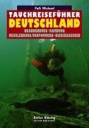Tauchreiseführer Deutschland: Brandenburg - Hamburg - Mecklenburg-Vorpommern - Niedersachsen