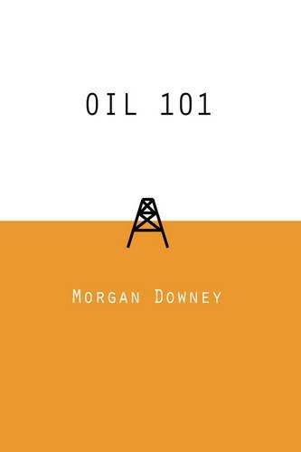 Oil 101 por Downey, Morgan Patrick