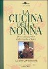 La cucina della nonna: Die traditionelle italienische Küche. Mit über 200 Rezepten (Edition Spangenberg bei Droemer Knaur)