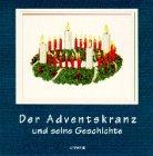 Der Adventskranz und seine Geschichte - Braeuche und Feste in der Advents- und Weihnachtszeit