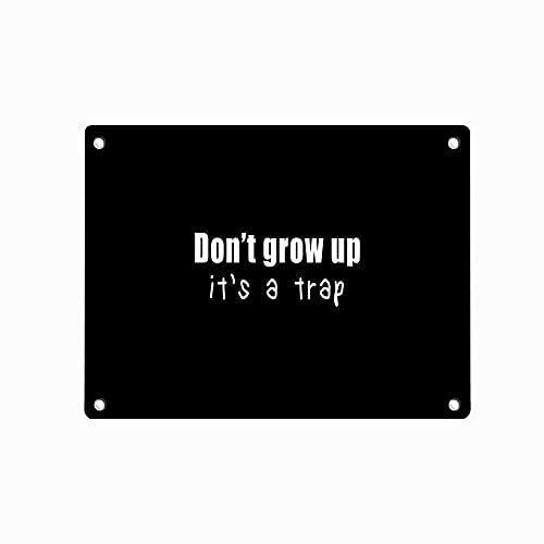 Divertente cartello in metallo con scritta in inglese 'Don't Grow Up It's A Trap', divertente bar Man Cave Pub Club Cafe Bar Home Wall Art Poster Retro – Targa in latta 20 x 30 cm